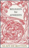 Religion for Atheists - Alain de Botton