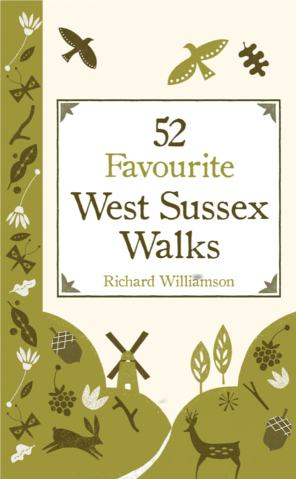Richard Williamson 52 Favourite West Sussex Walks
