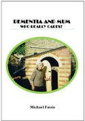 Dementia and Mum - Who Really Cares?