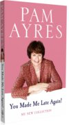 You Made Me Late Again! Pam Ayres