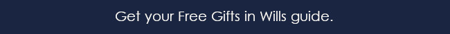 Get your free Gifts in Wills guide